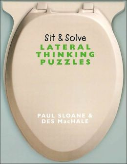 Sit & Solve Lateral Thinking Puzzles