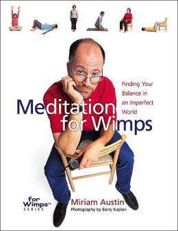 Meditation for Wimps: Finding Your Balance in an Imperfect World (For Wimps Series)