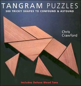 Tangram Puzzles: 500 Tricky Shapes to Confound & Astound/ Includes Deluxe Wood Tans