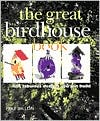 The Great Birdhouse Book: Fun, Fabulous Designs You Can Build
