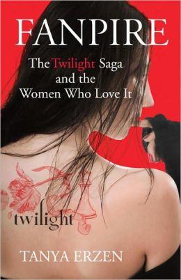 Fanpire: The Twilight Saga and the Women Who Love it