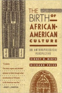 Birth of African-American Culture: An Anthropological Perspective