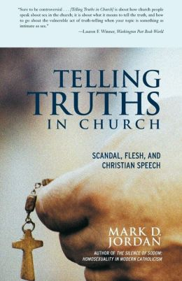 Telling Truths in Church: Scandal, Flesh, and Christian Speech