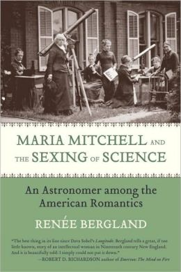 Maria Mitchell and the Sexing of Science: The Rise and Reversals of a Great American Astronomer