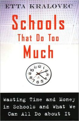 Schools That Do Too Much: How Schools Waste Time and Money and What We Can All Do About It