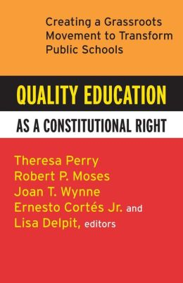 Quality Education as a Constitutional Right: Creating a Grassroots Movement to Transform Public Schools