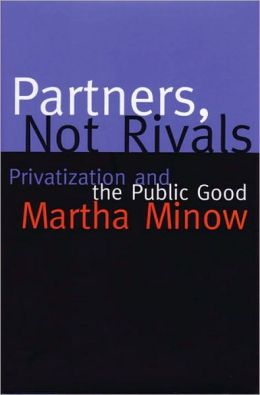 Partners, Not Rivals: Privatization and the Public Good