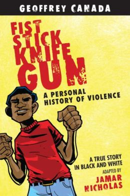 Fist Stick Knife Gun: A Personal History of Violence (Graphic Novel)