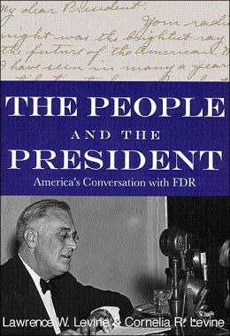 The People and the President: America's Extraordinary Conversation with FDR