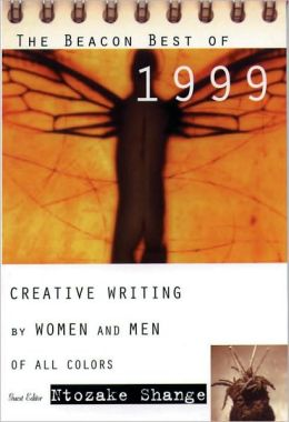 The Beacon Best of 1999: Creative Writing by Women and Men of All Colors