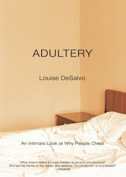 Adultery: An Intimate Look at Why People Cheat