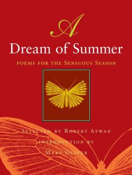 A Dream of Summer: Poems for a Sensuous Season