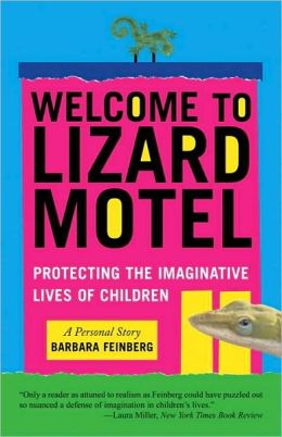 Welcome to the Lizard Motel: Children, Stories, and the Mystery of Making Things Up