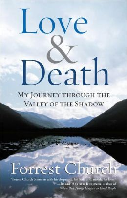 Love and Death: My Journey Through the Valley of the Shadow