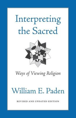 Interpreting the Sacred: Ways of Viewing Religion