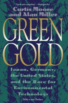 Green Gold: Japan, Germany, the United States and the Race for Environmental Technology