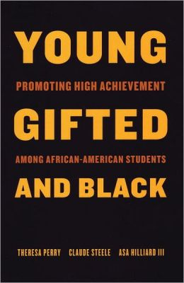 Young, Gifted and Black: Promoting High Achievement among African-American Students