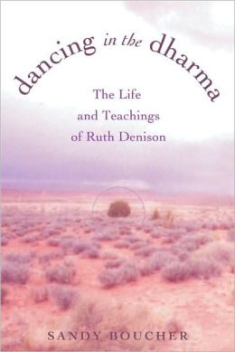 Dancing in the Dharma: The Life and Teachings of Ruth Denison