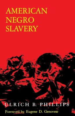 American Negro Slavery: A Survey of the Supply, Employment, and Control of Negro Labor as Determined by the Plantation Regime