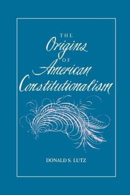 The Origins of American Constitutionalism