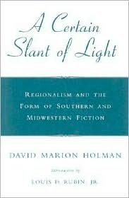 A Certain Slant of Light: Regionalism and the Form of Southern and Midwestern Fiction