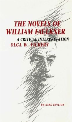 The Novels of William Faulkner: A Critical Interpretation