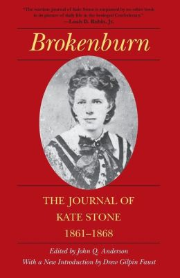Brokenburn: The Journal of Kate Stone, 1861-1868