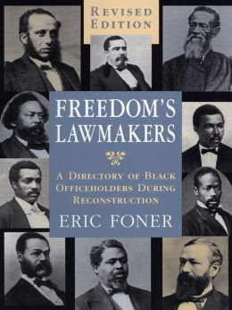 Freedom's Lawmakers: A Directory of Black Officeholders During Reconstruction