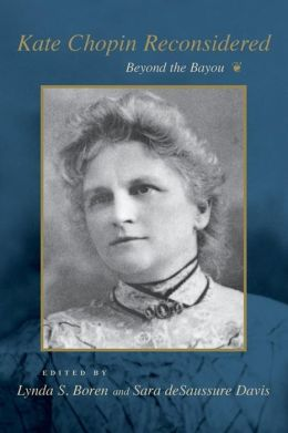 Kate Chopin Reconsidered: Beyond the Bayou