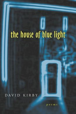 The House of Blue Light: Poems
