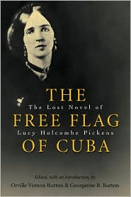 The Free Flag of Cuba: The Lost Novel of Lucy Holcombe Pickens