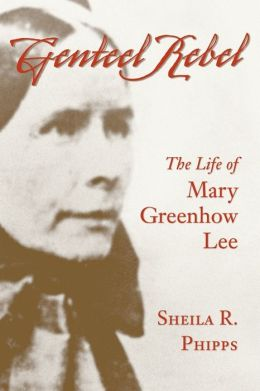 Genteel Rebel: The Life of Mary Greenhow Lee