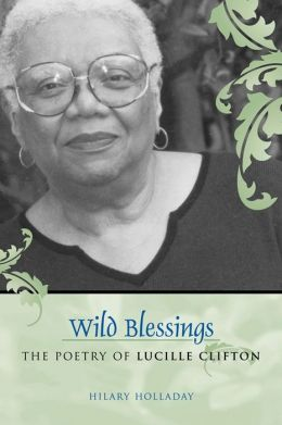 Wild Blessings (Southern Literary Studies): The Poetry of Lucille Clifton
