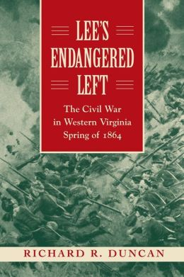 Lee's Endangered Left: The Civil War in Western Virginia Spring of 1864