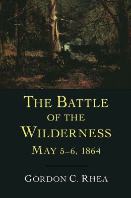 The Battle of the Wilderness, May 5-6, 1864