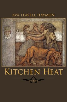 Kitchen Heat: Poems
