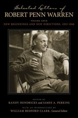 Selected Letters of Robert Penn Warren; Volume Four: New Beginnings and New Directions, 1953-1968