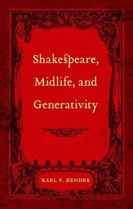 Shakespeare, Midlife, and Generativity