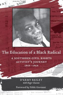 Education of a Black Radical: A Southern Civil Rights Activist's Journey, 1959-1964