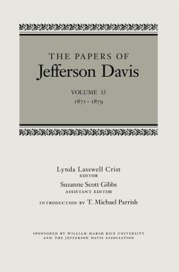 Papers of Jefferson Davis, The: 1871-1879
