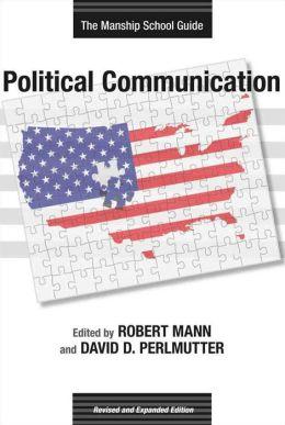 Political Communication: The Manship School Guide
