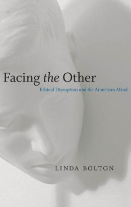 Facing the Other: Ethical Disruption and the American Mind
