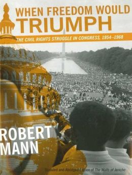 When Freedom Would Triumph: The Civil Rights Struggle in Congress, 1954-1968