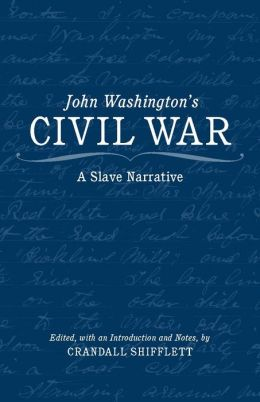 John Washington's Civil War: A Slave Narrative