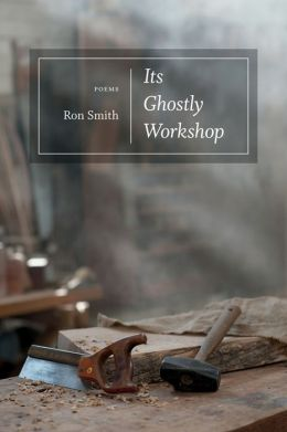 Its Ghostly Workshop: Poems