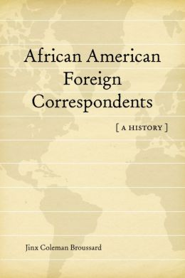 African American Foreign Correspondents: A History