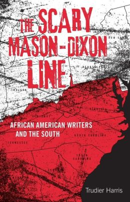 The Scary Mason-Dixon Line: African American Writers and the South
