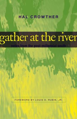 Gather at the River: Notes from the Post-Millennial South