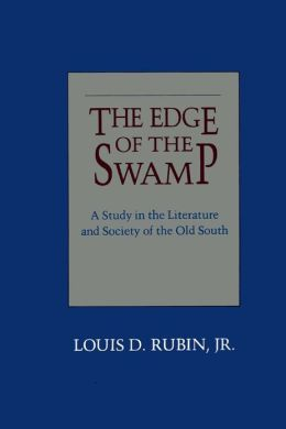 The Edge of the Swamp: A Study in the Literature and Society of the Old South