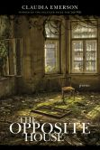 Book Cover Image. Title: The Opposite House, Author: Claudia Emerson